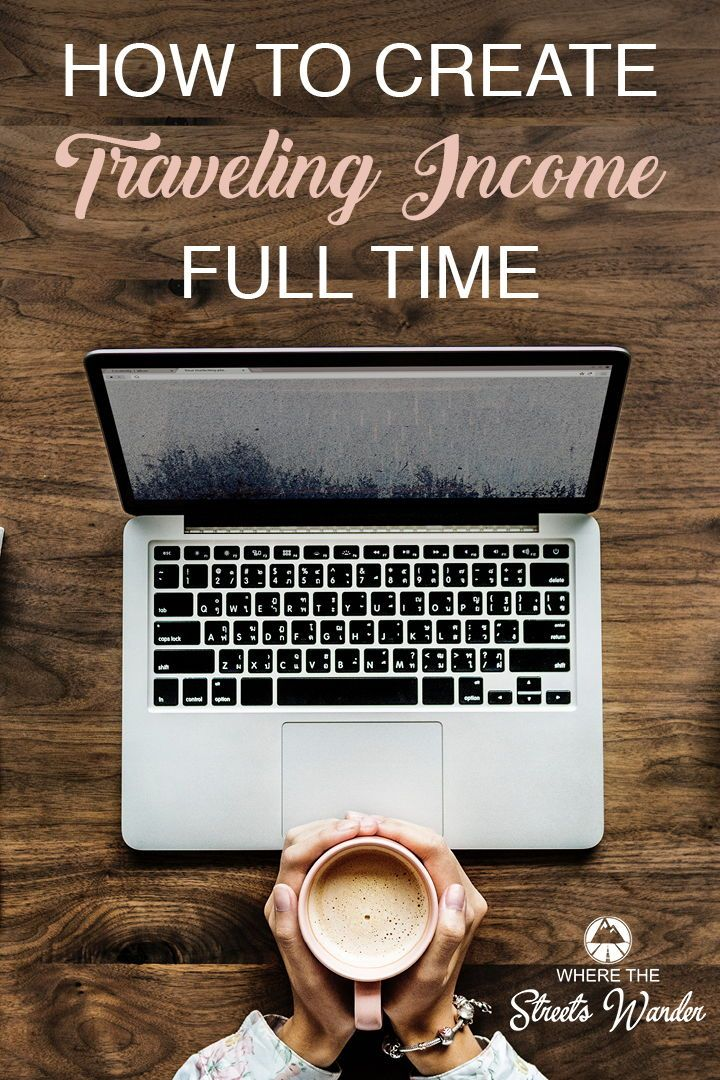 How to Create A Full-Time Traveling Income – Home Is Where We Take It | Traveler, RVer, Entrepreneur