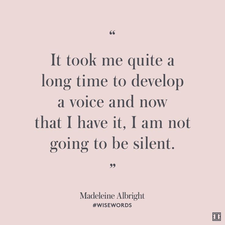"""It took me quite a long time to develop a voice and now that I have it, I am not going to be silent."" — Madeleine Albright #WiseWords"