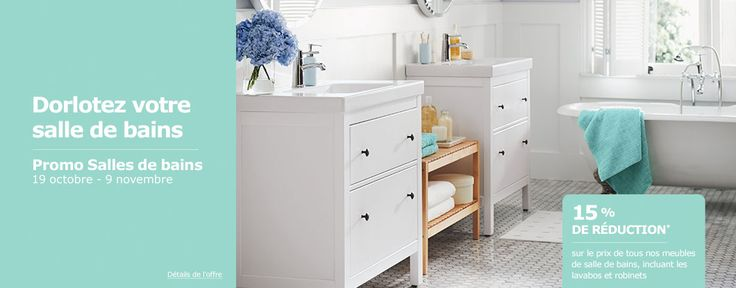Dorlotez votre salle de bains.  Promo Salles de bains.  19 octobre - 9 novembre.  15% de réduction* sur le prix de tous nos meubles de salle de bains, incluant les lavabos et robinets.