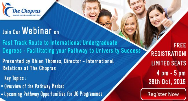 Fast Track Route to ‪#‎International‬ ‪#‎UG‬ Degrees delivered by Rhian Thomas, Director – International Relations at ‪#‎TheChopras‬ on 28th Oct 2015. ‪#‎Register‬ Now to attend the ‪#‎Webinar‬ @ https://attendee.gotowebinar.com/register/3891463391304719618