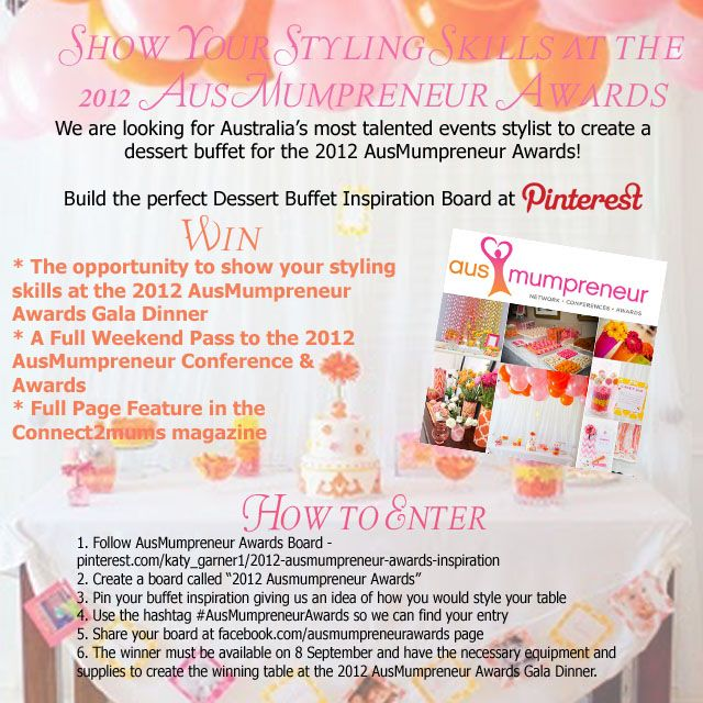 Mumpreneur is looking for Australia's most talented events stylist to create a dessert buffet for the 2012 AusMumpreneur Awards!  Build the perfect Dessert Buffet Inspiration Board at Pinterest to WIN! #Australia #Competitions