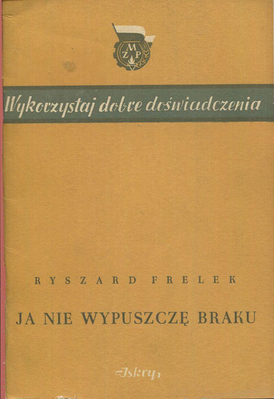 """""""Ja nie wypuszczę braku"""" Ryszard Frelek Published by Wydawnictwo Iskry 1953"""