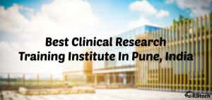 One of the top institutes of clinical research in Pune is the CRB Tech Solutions which has created a niche for itself in the field of clinical research training.