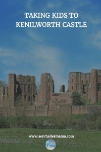 taking kids to Kenilworth castle