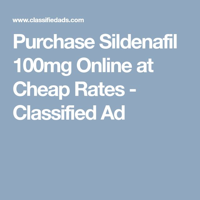 Purchase Sildenafil 100mg Online at Cheap Rates - Classified Ad