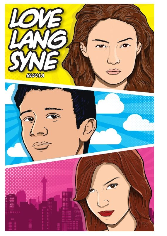 Love Lang Syne by Ridisa - from Penerbit Pop  It's all about love, friendships and dreams. Published on 2 February 2015.