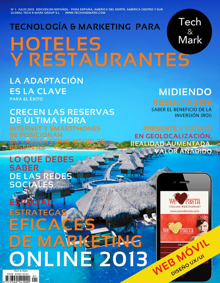 NUMBER OF JULY 1st 2013    TECHNOLOGY AND MARKETING FOR HOTELS AND RESTAURANTS, download FREE this first issue, and find out how they are doing great and small praise in this sector of tourism, hotels and restaurants.