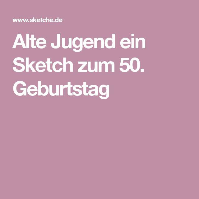 Alte Jugend ein Sketch zum 50. Geburtstag