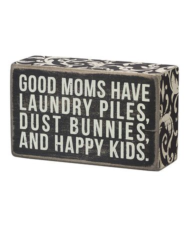 Take a look at this 'Good Moms' Box Sign by Primitives by Kathy on #zulily today!