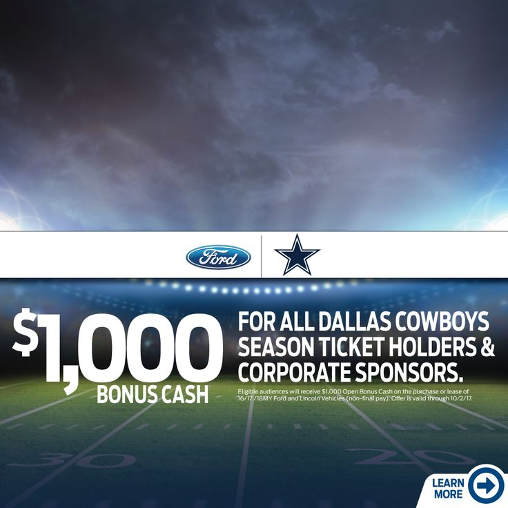 Ford & the Dallas Cowboys have teamed up to provide Season Ticket Holders & Corporate Partners with $1,000 Bonus cash until 10/2!