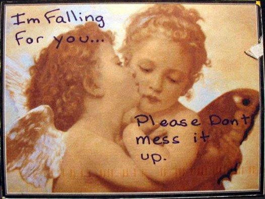 I'm falling for you. Please don't mess it up.