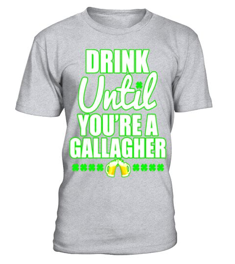 """# Drink Until You Are a Gallagher T-Shirt Saint Patrick's Day .  Special Offer, not available in shops      Comes in a variety of styles and colours      Buy yours now before it is too late!      Secured payment via Visa / Mastercard / Amex / PayPal      How to place an order            Choose the model from the drop-down menu      Click on """"Buy it now""""      Choose the size and the quantity      Add your delivery address and bank details      And that's it!      Tags: FUNNY Drink Until…"""