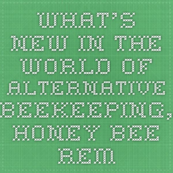 Nice What us New in the world of Alternative Beekeeping Honey bee removal Top Bar hives