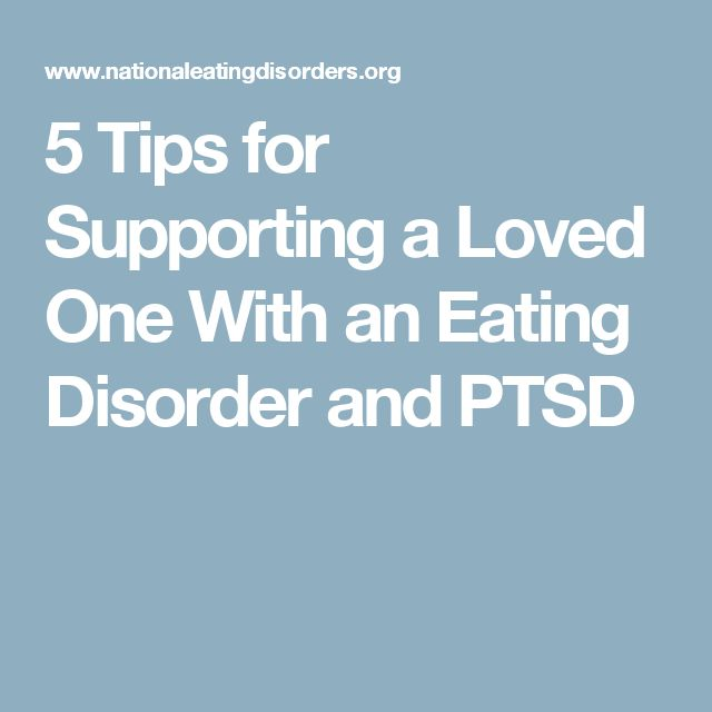 5 Tips for Supporting a Loved One With an Eating Disorder and PTSD