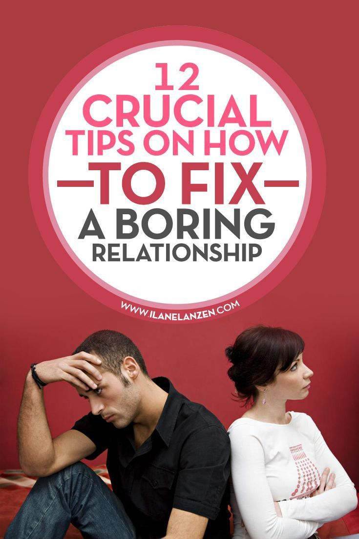 12 Crucial Tips On How To Fix A Boring Relationship