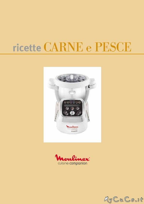 Nuvo ricettario per Cuisine e i-Companion Moulinex: Cucinare Carne e Pesce - http://www.mycuco.it/cuisine-companion-moulinex/nuvo-ricettario-per-cuisine-e-i-companion-moulinex-cucinare-carne-e-pesce/?utm_source=PN&utm_medium=Pinterest&utm_campaign=SNAP%2Bfrom%2BMy+CuCo
