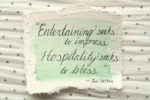 "Quotes | Misselainious blog | ""Entertaining seeks to impress.  Hospitality seeks to bless."" - Jen Wilkin"