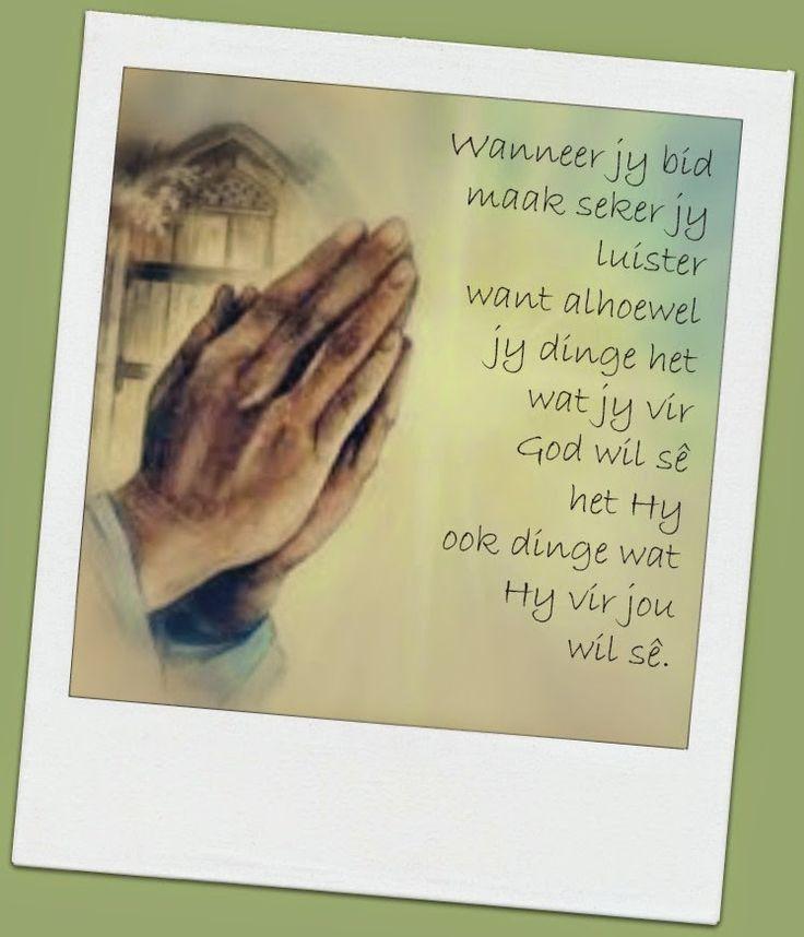 Afrikaanse Inspirerende Gedagtes & Wyshede: Wanneer jy bid maak seker jy luister want alhoewel...