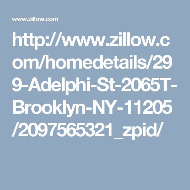 http://www.zillow.com/homedetails/299-Adelphi-St-2065T-Brooklyn-NY-11205/2097565321_zpid/