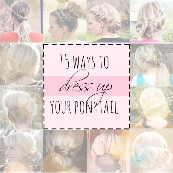 15 Ways To Dress Up Your Ponytail #fashion #hair