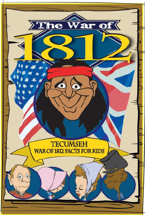 Wk 7 The War of 1812 Facts for Kids (because not all facts need to be from american viewpoint)