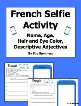 "French Adjectives, Age, Name, Hair and Eyes Selfie Sketch and Sentences by Sue Summers - Students sketch a French ""selfi"" in the cell phone and then write corresponding sentences giving basic information and descriptions of themselves."
