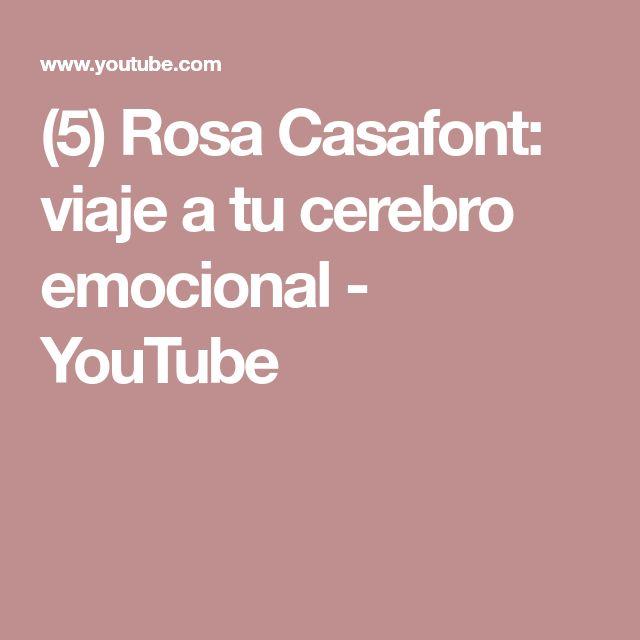 (5) Rosa Casafont: viaje a tu cerebro emocional - YouTube