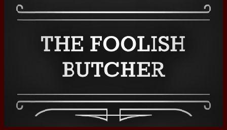 the foolish butcher: Home