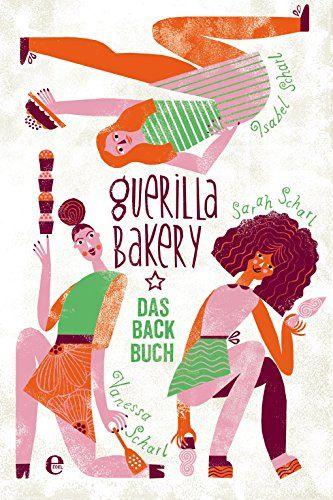 Guerilla Bakery: Zuckerorgasmus von Isabel Scharl http://www.amazon.de/dp/3841904262/ref=cm_sw_r_pi_dp_eH5Uwb0NHJ5TG