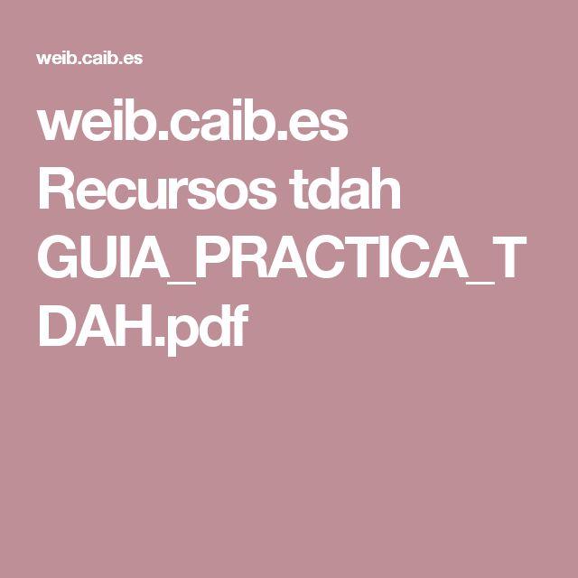 weib.caib.es Recursos tdah GUIA_PRACTICA_TDAH.pdf