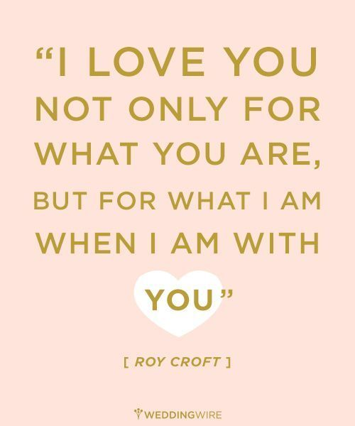 """""""I love you not only for what you are, but for what I am when I am with you"""" - Roy Croft #LoveQuotes"""