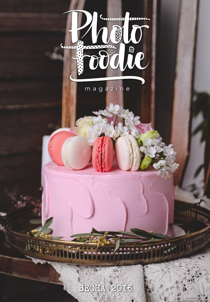 Photo Foodie Spring 2016  The First Russian Food Photography Magazine