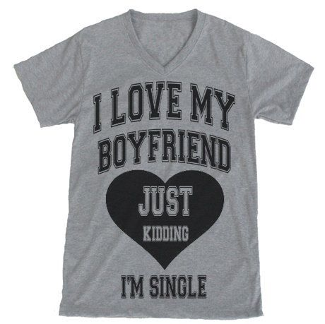 17 Best images about Single shirts on Pinterest | My boyfriend ...