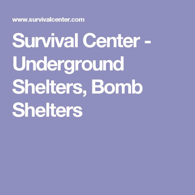 Survival Center - Underground Shelters, Bomb Shelters