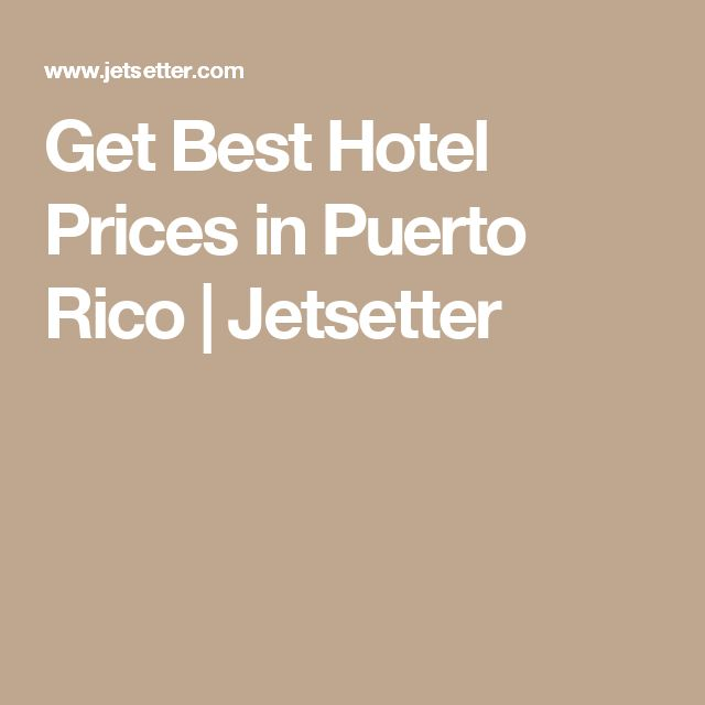 Get Best Hotel Prices in Puerto Rico | Jetsetter