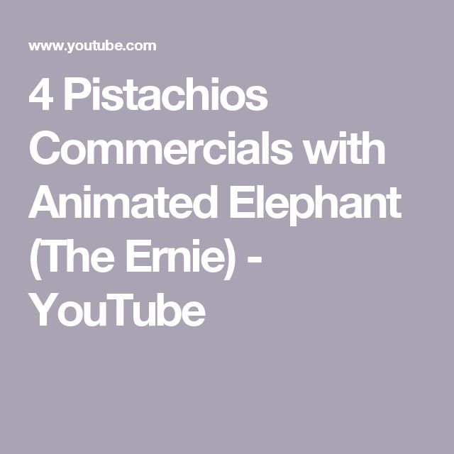 4 Pistachios Commercials with Animated Elephant (The Ernie) - YouTube