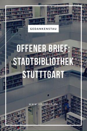 Gedankenstau - Ein offener Brief an die Bibliothek Stuttgart - Oh Zone - Lifestyle Blogazine #stuttgart #bibliothek #bücherrei #blog #blogpost #architecure #gedanken