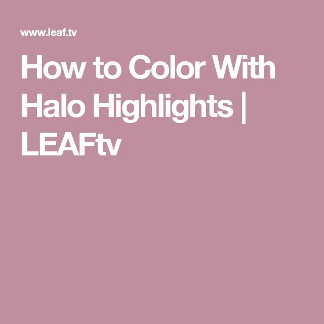 How to Color With Halo Highlights | LEAFtv