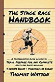Free Kindle Book -   The Stage Race Handbook: How To Train, Prepare for and Complete Multi-Day Stage Race like the 4 Deserts Series and Marathon Des Sables