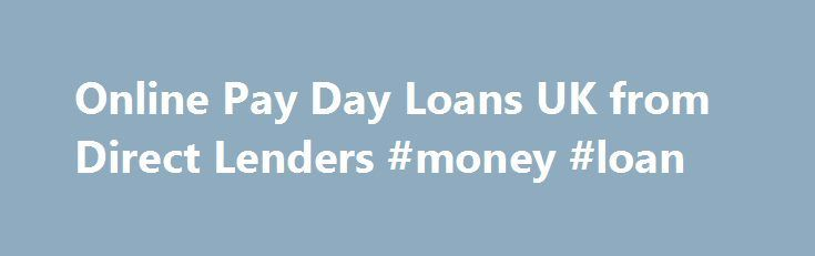 Nice Business Loans: Online Pay Day Loans UK from Direct Lenders #money #loan loan-credit.nef2.... #l...  LOAN Check more at http://creditcardprocessing.top/blog/review/business-loans-online-pay-day-loans-uk-from-direct-lenders-money-loan-loan-credit-nef2-l-loan/