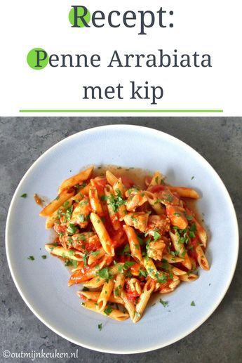 Penne all Arrabiata met kip - recept