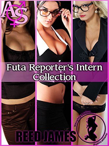 Futa Reporter's Intern Collection:   strongA young intern has to please the futa-reporter on her first day on the job in this three story collection!/strongbr /br /Viola, nineteen and eager to please, starts her first day at FTAN Channel 4 News. The young lesbian can't wait to work in the studio as the famed Maggie Mondale. Bursting with a girlish crush, Viola starts her first day on the job.br /br /But she has no idea that Maggie Mondale has been transformed. She is now a strongsexy f...