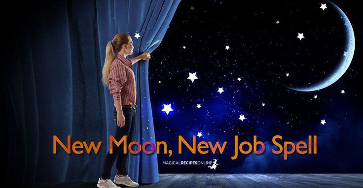 New Moon, New Job spell! New Moon is great when you want to begin new adventures. Why not use the power of THIS new moon to find a better job?