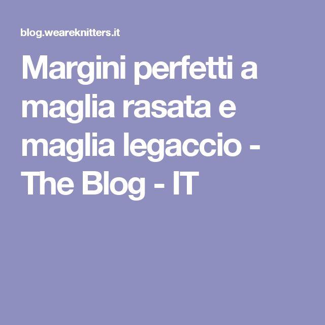 Margini perfetti a maglia rasata e maglia legaccio - The Blog - IT
