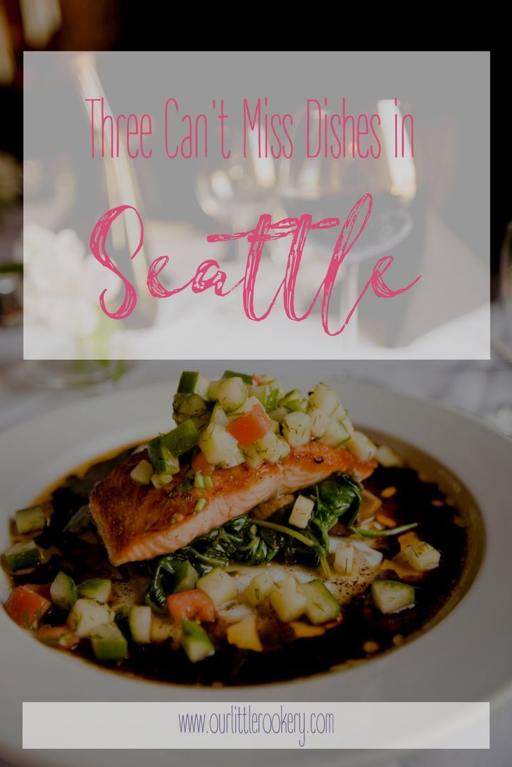 Don't miss out on the salmon, but that's not the only thing you have to eat when you are in Seattle. Here are three restaurant dishes these expats have to eat every time they go home to Seattle.