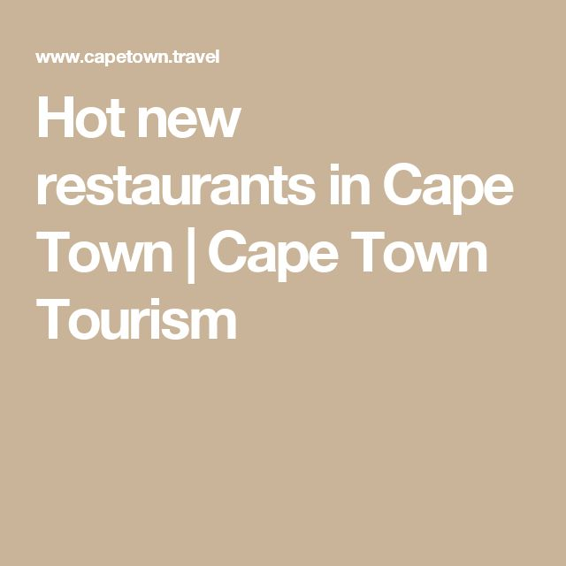Hot new restaurants in Cape Town | Cape Town Tourism