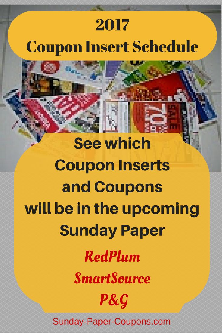 With the 2017 Coupon Insert Schedule you can pre-plan your Grocery Shopping trips by knowing which Sunday Paper Coupons and inserts (Red Plum, SmartSource and P&G) will be in the paper.