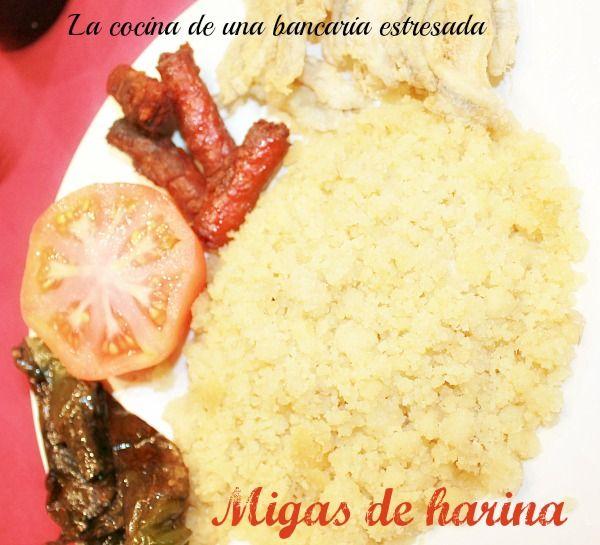 Migas de harina, una tradición traída desde Adra por mi madre ~ COCINA DE UNA BANCARIA ESTRESADA