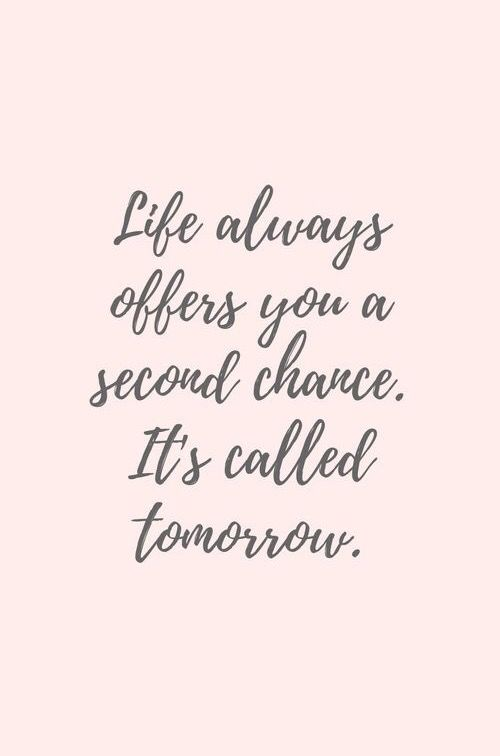 #morningthoughts #quote  Life always offers you a second chance. Its called tomorrow.