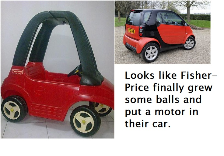 Haha Smart Cars Really Do Look Like Fisher Price Toys